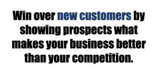 convince prospects why your business is better